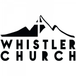 Whistler Church | Worshiping Jesus, creating community and providing services with love.